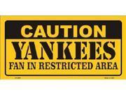 Caution Yankees Fan Restricted Area Aluminum License Plate - SB-LP2641
