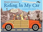 Riding in My Car INA LTF NO Guthrie, Woody/ Menchin, Scott (Illustrator)