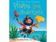 Pirates Love Underpants Freedman, Claire/ Cort, Ben (Illustrator)
