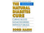 The Natural Diabetes Cure 2 Mason, Roger