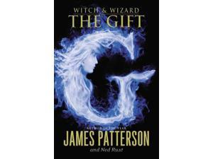 The Gift Witch and Wizard Patterson, James/ Rust, Ned