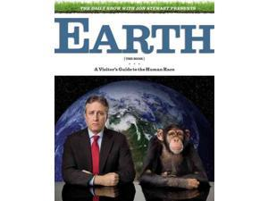 The Daily Show With Jon Stewart Presents Earth (The Book) Stewart, Jon/ Javerbaum, David/ Albanese, Rory/ Bodow, Steve/ Lieb, ...