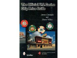 The Official U.S. Casino Chip Price Guide 4 Campiglia, James/ Wells, Steve