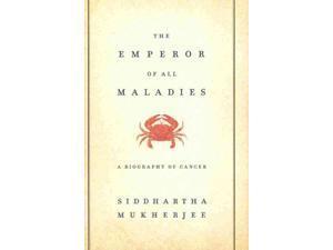 The Emperor of All Maladies Mukherjee, Siddhartha