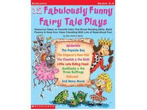 SCHOLASTIC TEACHING RESOURCES SC-0439153891 12 FABULOUSLY FUNNY FAIRY TALE PLAY