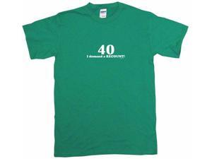 40 I Demand A Recount Men's Short Sleeve Shirt