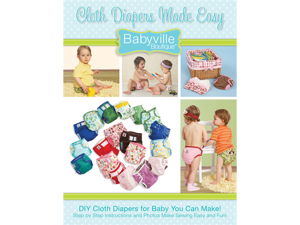 Babyville Boutique Pattern & Instruction Book 1-Cloth Diapers Made Easy