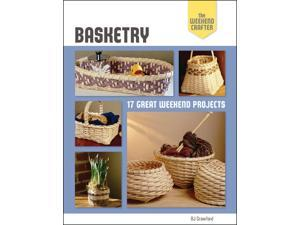 Basketry: The Weekend Crafter Lark Books Sterling Publishing LB-14547