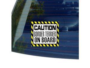 "Caution BORDER TERRIER on Board - Dog Sticker - 5"" (width) X 4.5"" (height)"