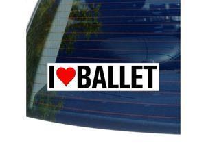 """I Love Heart BALLET Sticker - 8"""" (width) X 2"""" (height)"""