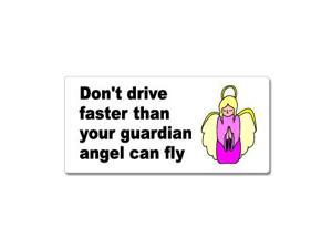 "Don't Drive Faster Than Your Guardian Angel Can Fly Sticker - 7"" (width) X 3.3"" (height)"
