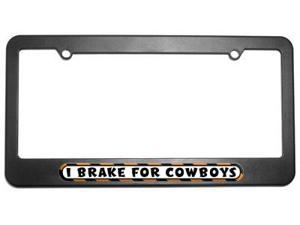 I Brake For Cowboys License Plate Tag Frame