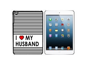 I Love Heart My Husband Snap On Hard Protective Case for Apple iPad Mini - Black