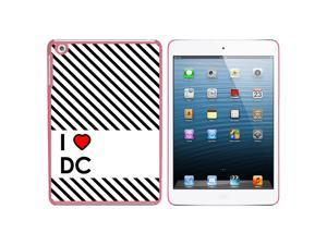 I Love Heart DC - Washington Snap On Hard Protective Case for Apple iPad Mini - Pink