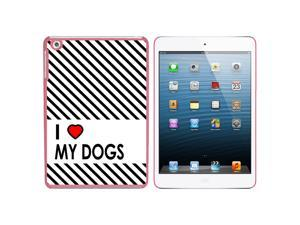 I Love Heart My Dogs Snap On Hard Protective Case for Apple iPad Mini - Pink