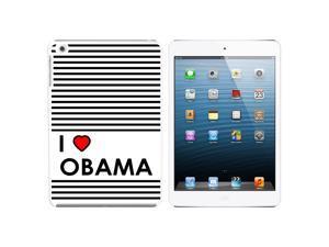 I Love Heart Obama Snap On Hard Protective Case for Apple iPad Mini - White