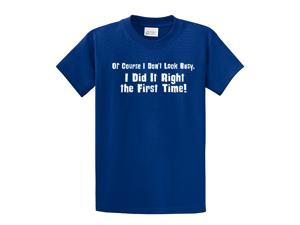 Don't Look Busy Did It Right 1st Time Funny T-Shirt-royal-6xl