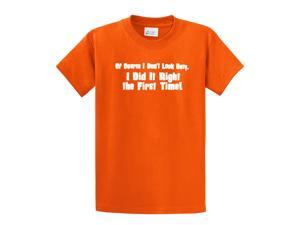Don't Look Busy Did It Right 1st Time Funny T-Shirt-orange-xxl