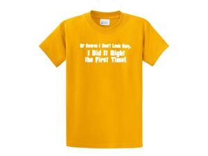 Don't Look Busy Did It Right 1st Time Funny T-Shirt-gold-small