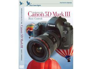 Blue Crane Digital Canon 5D Mark III DVD Volume 1 Digital Camera Video Guide