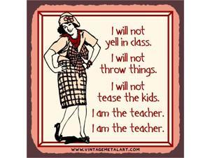 I Am the Teacher Mini Vintage Tin Sign