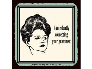 I Am Silently Correcting Your Grammar Mini Vintage Retro Tin Sign