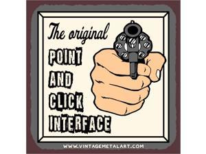 The Original Point and Click Interface Mini Vintage Tin Sign