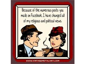Facebook Posts Changed My Political Views Mini Vintage Tin Sign