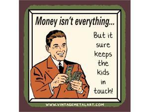 Money Isn't Everything Vintage Mini Tin Sign