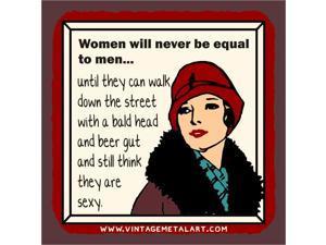 Women Never Equal To Men Vintage Mini Tin Sign