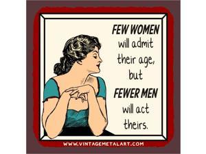 Few Women Will Admit Their Age Vintage Mini Tin Sign