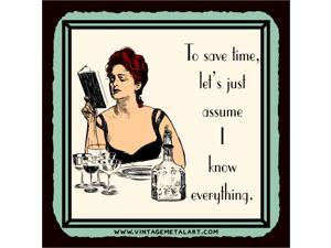 Assume I Know Everything Mini Vintage Tin Sign