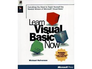 Learn Visual Basic Now: Everything You Need to Teach Yourself the Newest Version of Microsoft Visual Basic