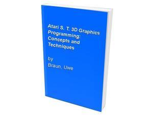Atari S. T. 3D Graphics Programming: Concepts and Techniques
