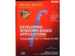 MCAD/MCSD Self-Paced Training Kit: Developing Windows®-Based Applications with Microsoft® Visual Basic® .NET and Microsoft Visual C#® .NET, Second Ed: ... with VB.NET and C#.NET (Pro-Certification)