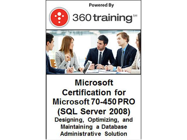 Microsoft Certification for Microsoft 70-450 PRO: Designing, Optimizing, and Maintaining a Database Administrative Solution (SQL Server 2008) - Self Paced Online Course