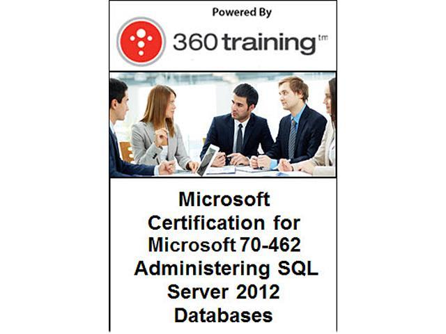 Microsoft Certification for Microsoft 70-462: Administering SQL Server 2012 Databases - Self Paced Online Course