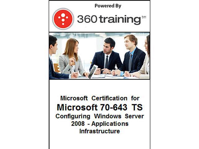 Microsoft Certification for Microsoft 70-643 TS: Configuring Windows Server 2008 - Applications Infrastructure - Self Paced Online Course