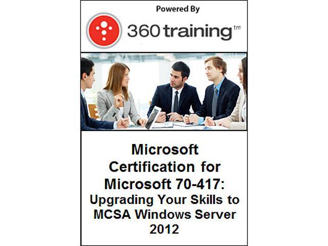 Microsoft Certification for Microsoft 70-417: Upgrading Your Skills to MCSA Windows Server 2012 - Self Paced Online Course