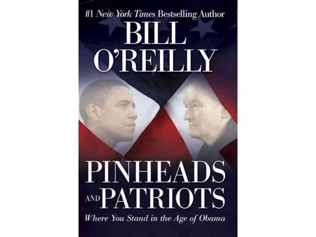 Pinheads and Patriots O'Reilly, Bill
