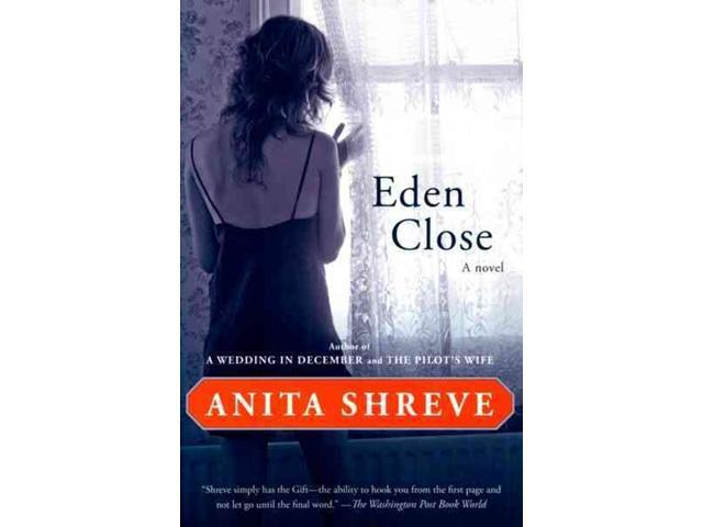 eden close anita shreve essays Eden close view larger image by: anita shreve synopsis anita shreve adult content: no language: english categories: literature and fiction submitted by.