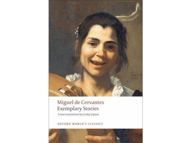 Exemplary Stories Oxford World's Classics De Cervanges, Miguel/ Lipson, Lesley (Translator)