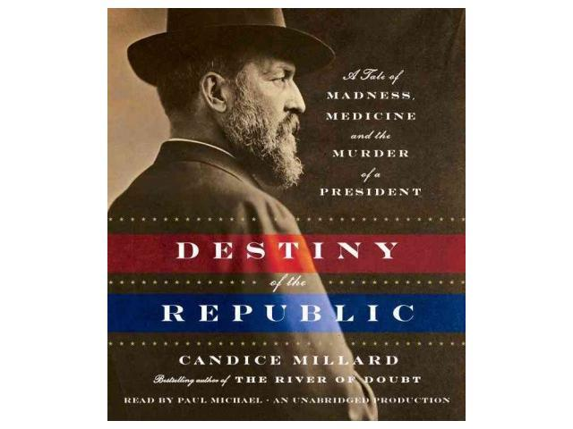 destiny of the republic Get this from a library destiny of the republic [candice millard overdrive inc] -- james a garfield was one of the most extraordinary men ever elected president.