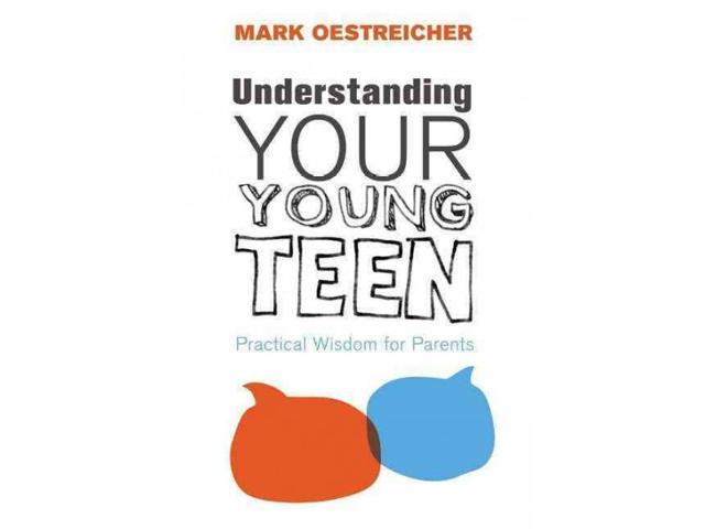 Understanding Your Young Teen Oestreicher, Mark