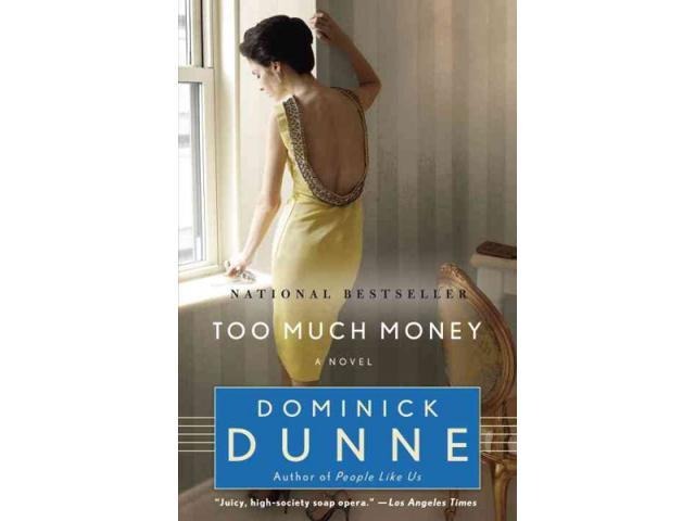 Too Much Money Dunne, Dominick