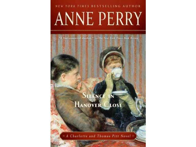 Silence in Hanover Close Charlotte and Thomas Pitt Reprint Perry, Anne
