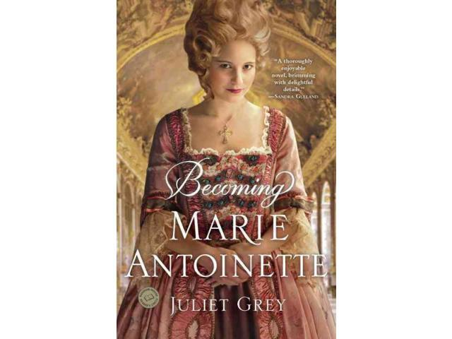 Becoming Marie Antoinette Grey, Juliet