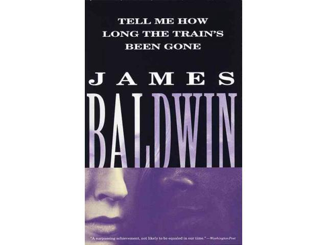 Tell Me How Long the Train's Been Gone Reprint Baldwin, James