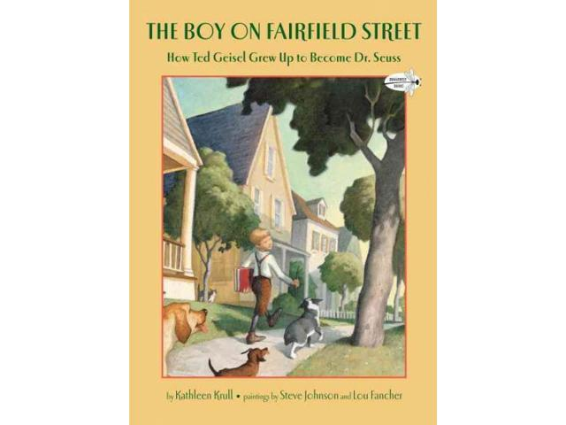 The Boy on Fairfield Street Reprint Krull, Kathleen/ Johnson, Steve (Illustrator)/ Fancher, Lou (Illustrator)/ Seuss, Dr. (Illustrator)
