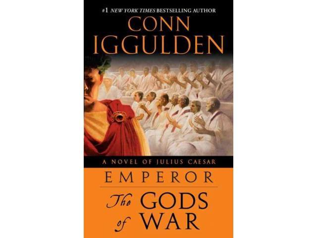 The Gods of War The Emperor Series Reprint Iggulden, Conn